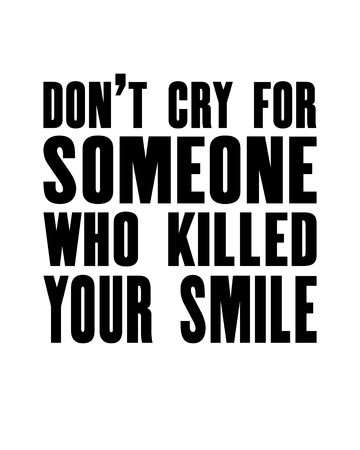 Inspiring motivation quote with text Do Not Cry For Someone Who Killed Your Smile. Vector typography poster design concept. Distressed old metal sign texture.