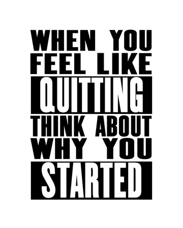 Inspiring motivation quote with text When You Feel Like Quitting Think About Why You Started. Vector typography poster design concept. Distressed old rusted metal sign texture.  イラスト・ベクター素材