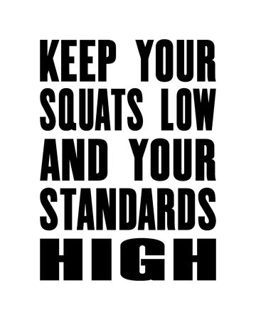 Inspiring motivation quote with text Keep Your Squats Low and Your standards High. Vector typography poster design concept. Distressed old metal sign texture.