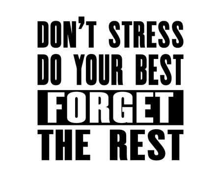 Inspiring motivation quote with text Do Not Stress. Do Your Best. Forget The Rest. Vector typography poster design concept. Distressed old metal sign texture. Illustration