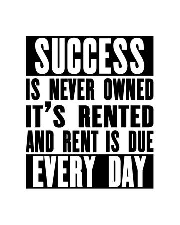 Inspiring motivation quote with text Success Is Never Owned It Is Rented And Rent Is Due Every Day. Vector typography poster design concept. Distressed old metal sign texture. Illustration