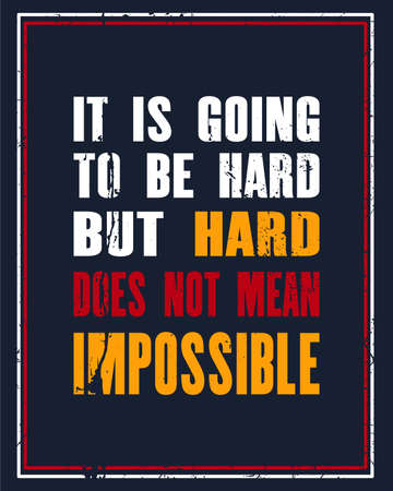 Inspiring motivation quote with text It is going to be hard but hard does not mean impossible.
