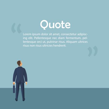 Methaphor business people. Template for phrase. Businessman looks a motivating quote. Place for text, messages, comments.  Vector illustration in flat design