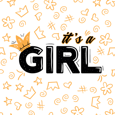 It's a Girl lettering with crown on white background. Woman motivational slogan and phrase. Stylish girly print for poster, stickers, patches. Invitation party card template