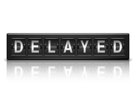 delayed: Black information board with delayed message  Illustration