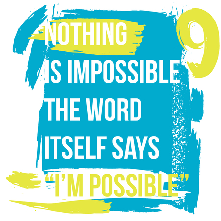 Motivational quote. Inspiration. Nothing is impossible, the word itself says I am possible. Illusztráció