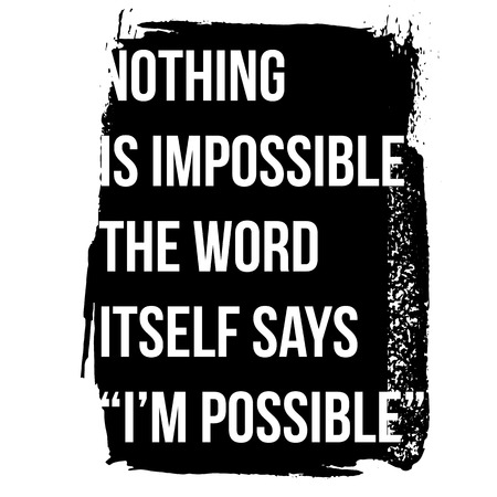 Motivational quote. Inspiration. Nothing is impossible, the word itself says I am possible. Stock fotó