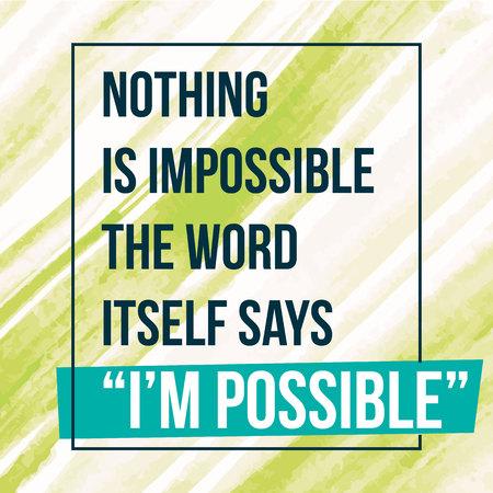 Citation de motivation Inspiration. Rien n'est impossible le mot lui-même dit que je suis possible Sur fond d'aquarelle Banque d'images - 89823061