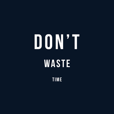 Do not waste time motivational vector poster. Quotes