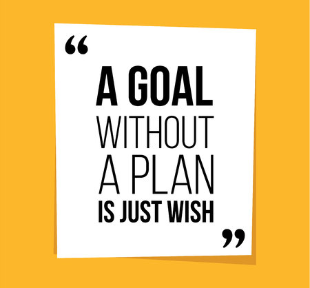 A Goal Without a Plan Is Just A Wish Vettoriali