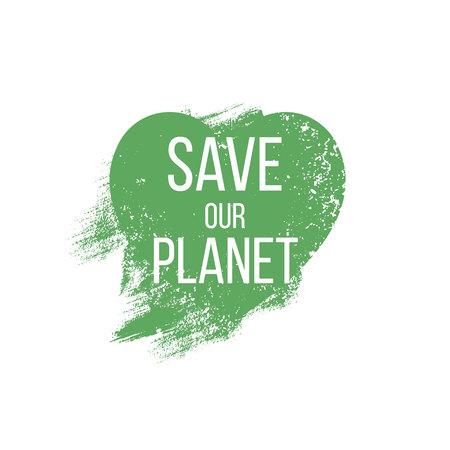 Ame la tierra, salve nuestro planeta. Ilustración de vector.