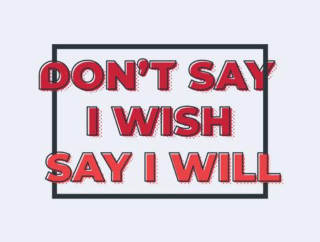 Say I will poster design. Vector illustration design element Ilustração