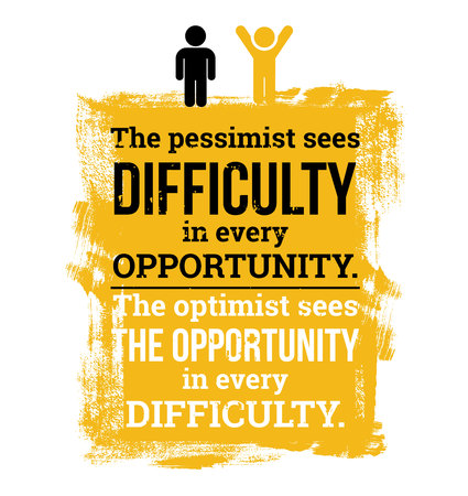 The optimist sees the opportunity vector motivational quotes