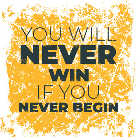 You will never win if you never begin. Motivational poster print design