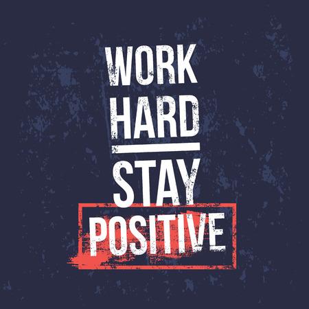 Werk hard, blijf positief motiverende citaten vector ontwerp achtergrond Vector Illustratie