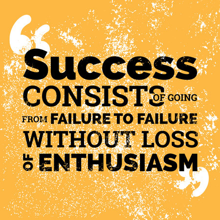 Motivational quotes design element. Success consist of going from failure to failure without loss of enthusiasm Illustration
