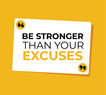 Be stronger than your excuses vector illustration