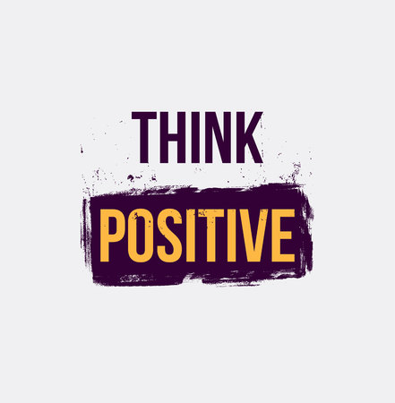 think positive. Positive quotes. For flyer banners posters Illustration