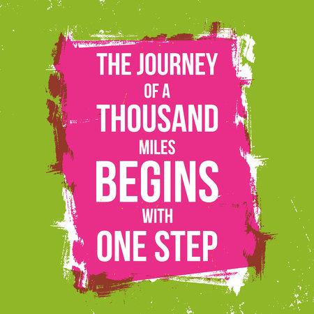A Journey Of A Thousand Miles Begins With A Single Step/Illustration of an inspiring Ilustração