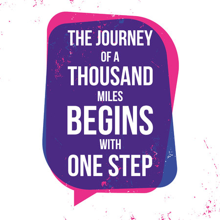 A Journey Of A Thousand Miles Begins With A Single Step/Illustration of an inspiring and motivating popular quote, background for postcard