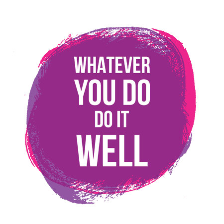 Whatever you do do it well. Vector illustration design. t shirt print, post card vector background
