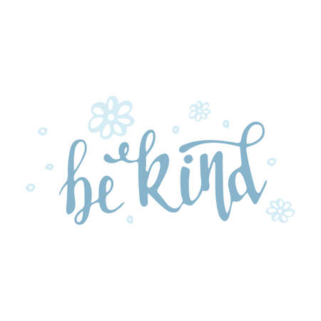 Hand drawn lettering Be kind isolated on white