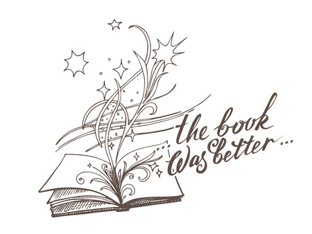 The book is fantasy with inspiration The book was better. Sketch style vector illustration. Old hand drawn engraving imitation and lettering. Eps-8. Illustration