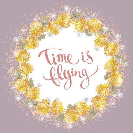 Vector hand drawn inscription Time is flying in a round frame of flowers and white flying dandelion and golden glitters on dusty pink background. Template for postcards, posters and t-shirts.