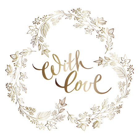Hand drawn round gold brunch frame and handwritten ink quote With love,isolated on white background. Golden frame with lettering. Design for wedding, marriage,bridal, party, birthday,Valentines day