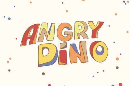 Decorative inscription Angry dino with hand-drawn letters