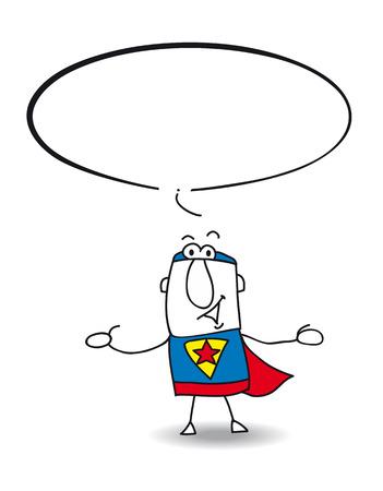 Superhero is speaking  Write his speech in the bubble