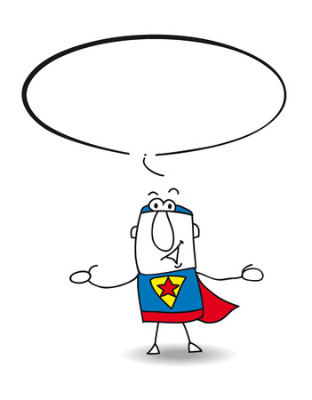sweetened: Superhero is speaking  Write his speech in the bubble