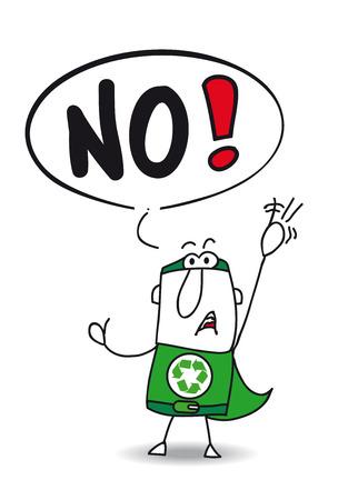 he said: The super eco warrior is disagree. he said No. Illustration