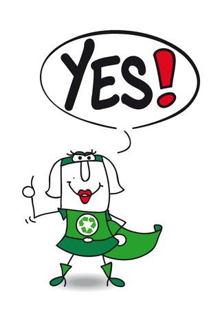 says: Karen, the super woman eco warrior says Yes. Illustration