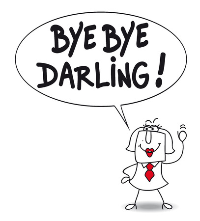 because: Karen says Bye bye darling because she divorced