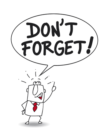 Cartoon character businessman saying dont forget!
