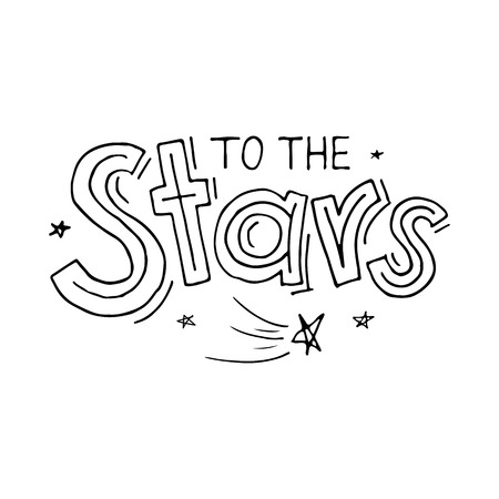 To the stars quote lettering. Calligraphy inspiration graphic design typography element.  Vector handdrawn illustrartion for cards, posters, T-shirt print. Cute simple vector. Decoration element. 矢量图像