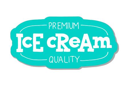 Handwritten lettering Ice Cream sticker. Typographic for restaurant, bar, cafe, menu, ice cream or sweet shop.  Vector illustration.
