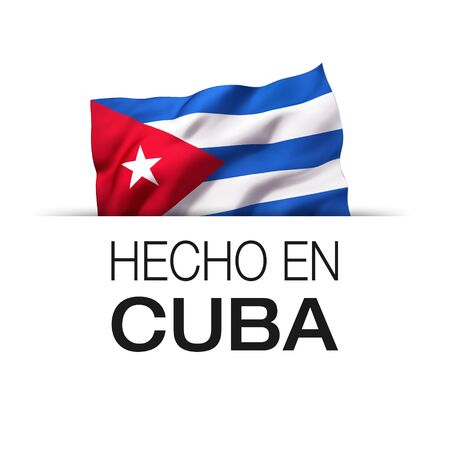 Made in Cuba written in Spanish- Guarantee label with a waving Cuban flag. 3D illustration.