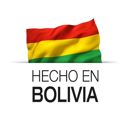 Made in Bolivia written in Spanish- Guarantee label with a waving Bolivian flag. 3D illustration.