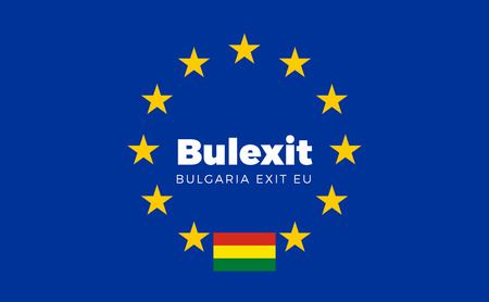 electorate: Flag of Bulgaria on European Union. Bulexit - Bulgaria Exit EU European Union Flag with Title EU exit for Newspaper and Websites. Isolated Vector EU Flag with Bulgaria Country and Exit Name Bulexit.