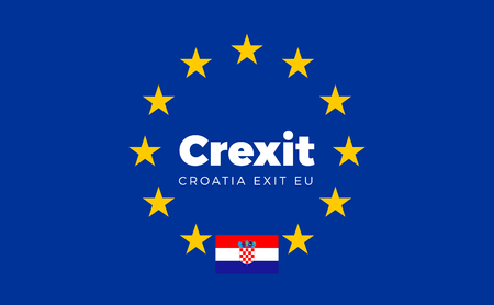 political party: Flag of Croatia on European Union. Crexit - Croatia Exit EU European Union Flag with Title EU exit for Newspaper and Websites. Isolated Vector EU Flag with Croatia Country and Exit Name Crexit.