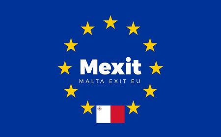 entity: Flag of Malta on European Union. Mexit - Malta Exit EU European Union Flag with Title EU exit for Newspaper and Websites. Isolated Vector EU Flag with Malta Country and Exit Name Mexit.