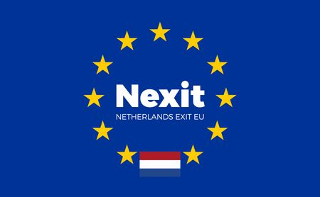 political party: Netherlands on European Union. Nexit - Netherlands Exit EU European Union Flag with Title EU exit for Newspaper and Websites. Isolated Vector EU Flag with Netherlands Country and Exit Name Nexit.
