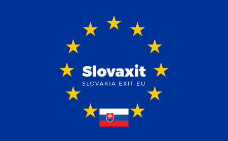 political party: Flag of Slovakia on European Union. Slovaxit - Slovakia Exit EU European Union Flag with Title EU exit for Newspaper and Websites. Isolated Vector EU Flag with Slovakia Country and Exit Name Slovaxit. Illustration