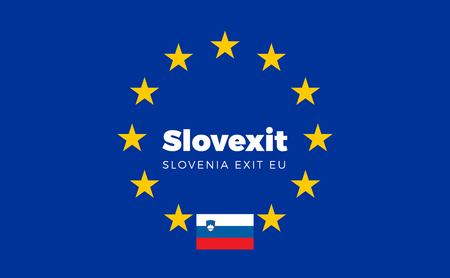 electorate: Flag of Slovenia on European Union. Slovexit - Slovenia Exit EU European Union Flag with Title EU exit for Newspaper and Websites. Isolated Vector EU Flag with Slovenia Country and Exit Name Slovexit.