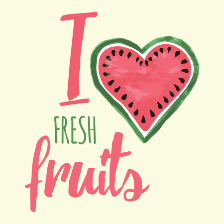 Vector print with watermelon and lettering. I love fresh fruits. Typographic printable banner for summer design. Hand drawing abstract organic fruit for farm or market card. Heart.