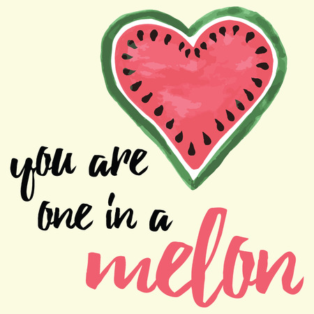 Typography banner with hand drawn water melon. You are one in a melon.  Quote. Message with heart fruit. Summer card design for farm or market. Fruit background with hand lettering.
