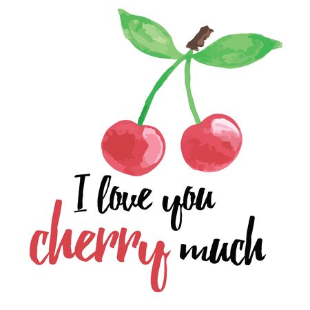dates fruit: Hand drawn banner with inspiration message about love and cherry. I love you cherry much. Modern lettering card. Typographic printable poster for summer design. Abstract fruit design.