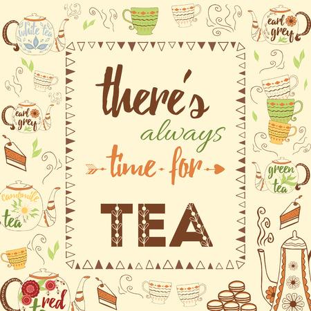 taza de t�: pancarta con el texto tipogr�fico Siempre hay tiempo para el t�. cita de la inspiraci�n con teteras dibujados a mano agradables y diferentes tipos de t� de la taza decoraci�n y pasteles. Marco con letras.